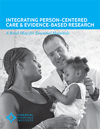 Integrating Person-Centered Care and Evidence-Based Research: A Road Map for Essential Hospitals